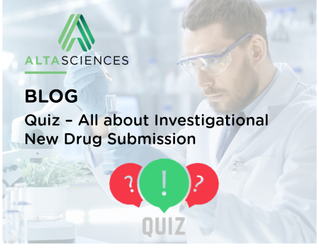 Quiz – All about Investigational New Drug Submission