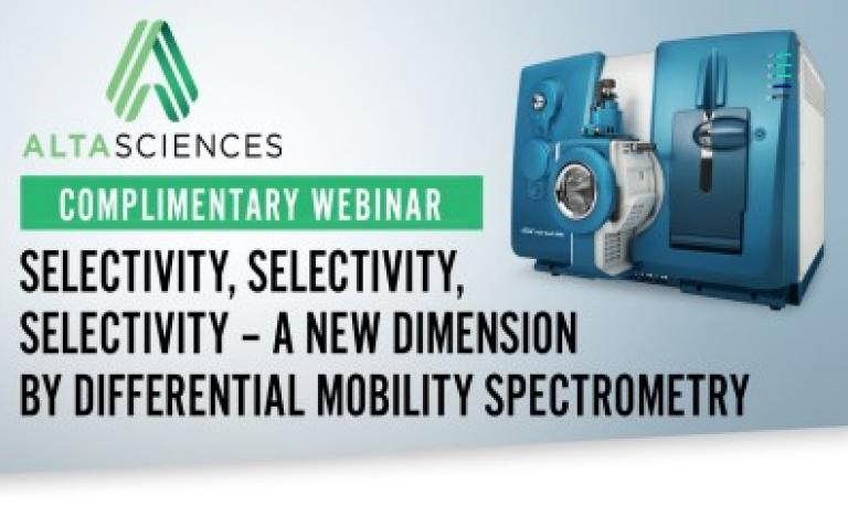 Selectivity, Selectivity, Selectivity - a New Dimension by Differential Mobility Spectrometry