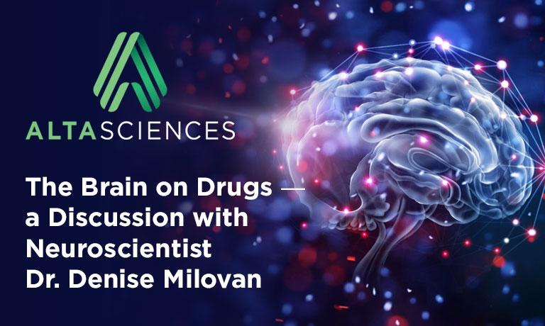 The Brain on Drugs ― a Discussion with Neuroscientist Dr. Denise Milovan